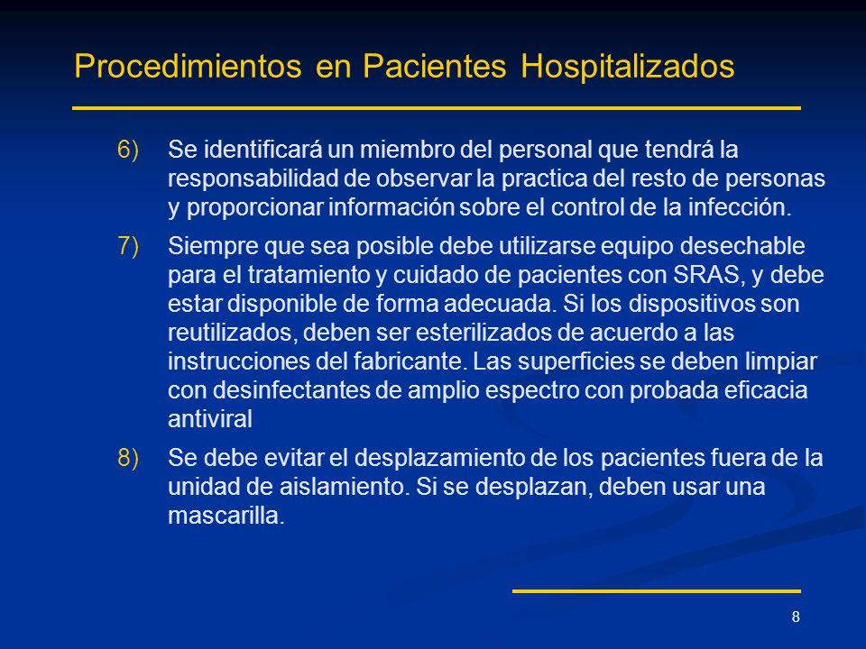8 Procedimientos en Pacientes Hospitalizados 6) 6)Se identificará un miembro del personal que tendrá la responsabilidad de observar la practica del re