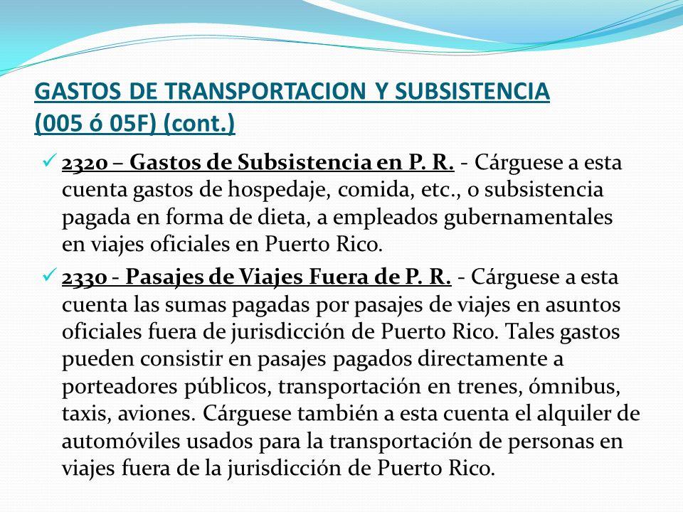 GASTOS DE TRANSPORTACION Y SUBSISTENCIA (005 ó 05F) (cont.) 2320 – Gastos de Subsistencia en P.