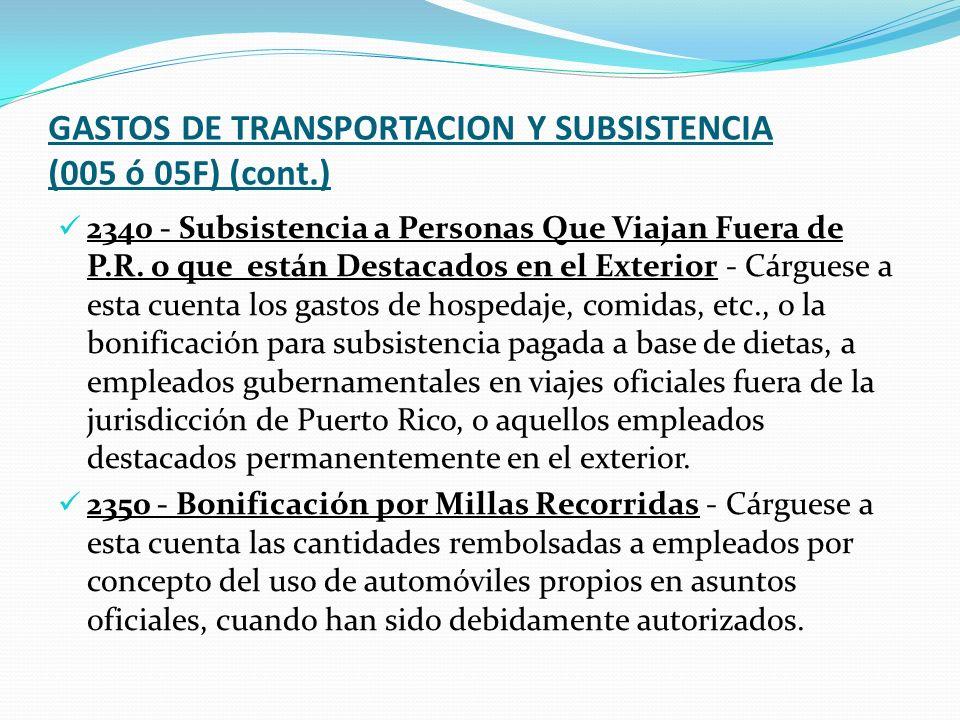 GASTOS DE TRANSPORTACION Y SUBSISTENCIA (005 ó 05F) (cont.) 2340 - Subsistencia a Personas Que Viajan Fuera de P.R.