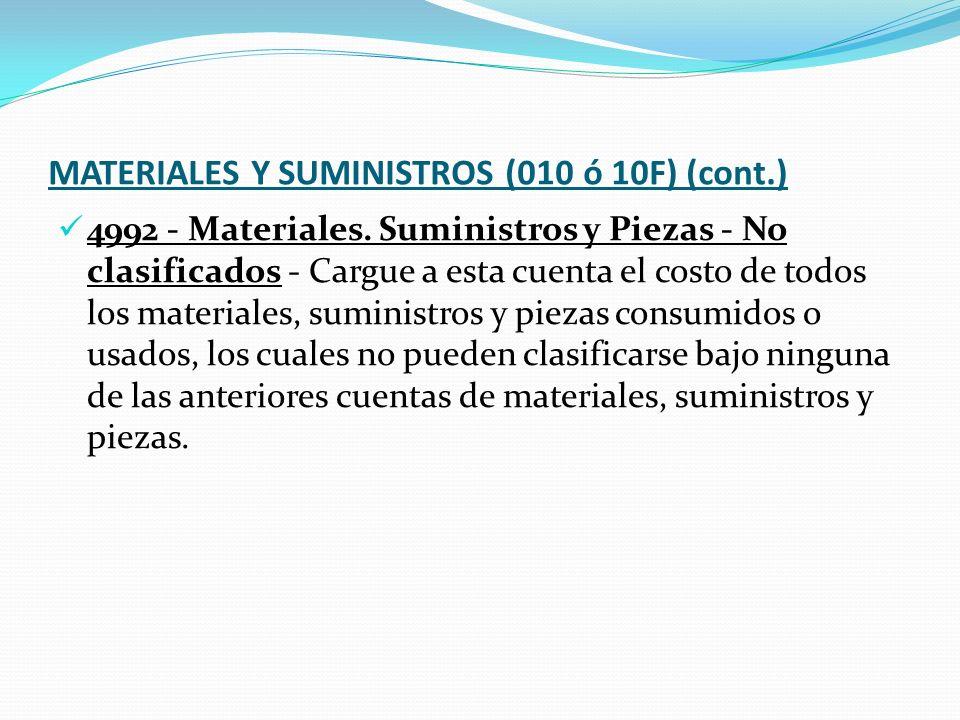 MATERIALES Y SUMINISTROS (010 ó 10F) (cont.) 4992 - Materiales.