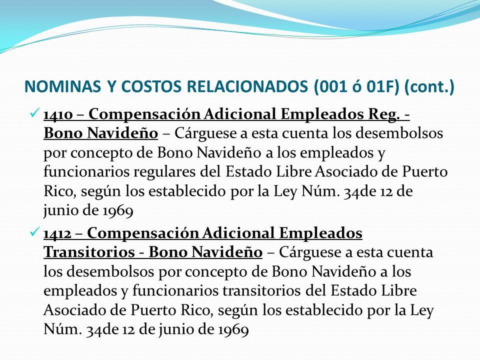 NOMINAS Y COSTOS RELACIONADOS (001 ó 01F) (cont.) 1410 – Compensación Adicional Empleados Reg.