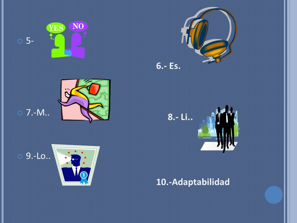 5- 7.-M.. 9.-Lo.. 10.-Adaptabilidad 8.- Li.. 6.- Es.