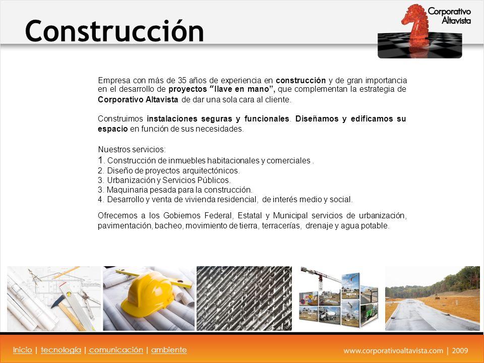 Construcción Empresa con más de 35 años de experiencia en construcción y de gran importancia en el desarrollo de proyectos llave en mano, que complementan la estrategia de Corporativo Altavista de dar una sola cara al cliente.