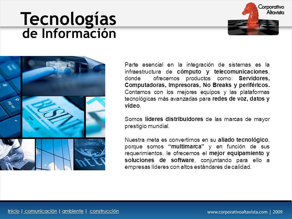 Tecnologías de Información Parte esencial en la integración de sistemas es la infraestructura de cómputo y telecomunicaciones, donde ofrecemos productos como: Servidores, Computadoras, Impresoras, No Breaks y periféricos.