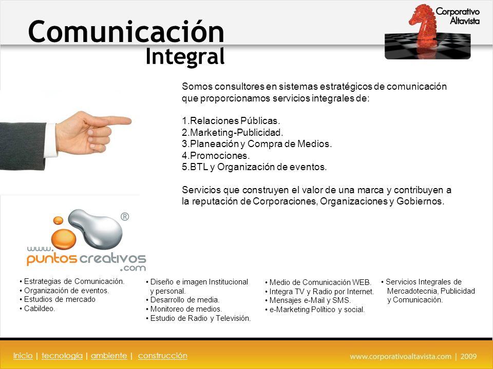 Comunicación Integral Somos consultores en sistemas estratégicos de comunicación que proporcionamos servicios integrales de: 1.Relaciones Públicas.
