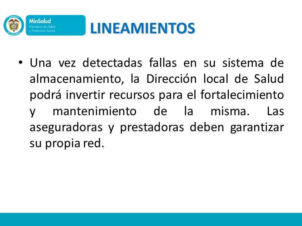 LINEAMIENTOS Una vez detectadas fallas en su sistema de almacenamiento, la Dirección local de Salud podrá invertir recursos para el fortalecimiento y