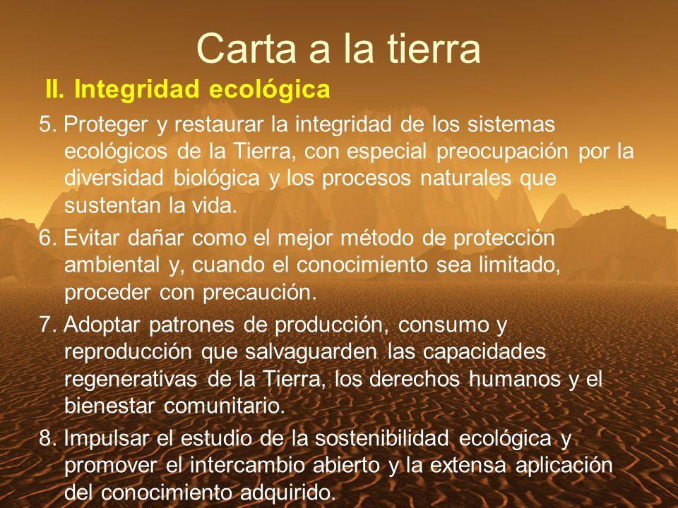 Carta a la tierra II. Integridad ecológica 5.