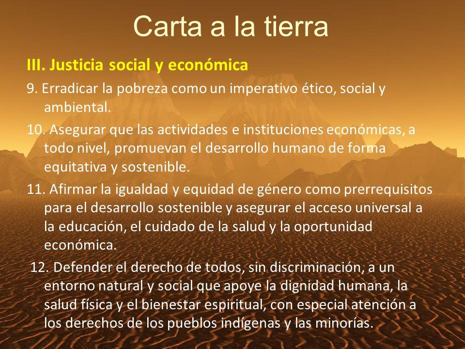 Carta a la tierra III. Justicia social y económica 9.
