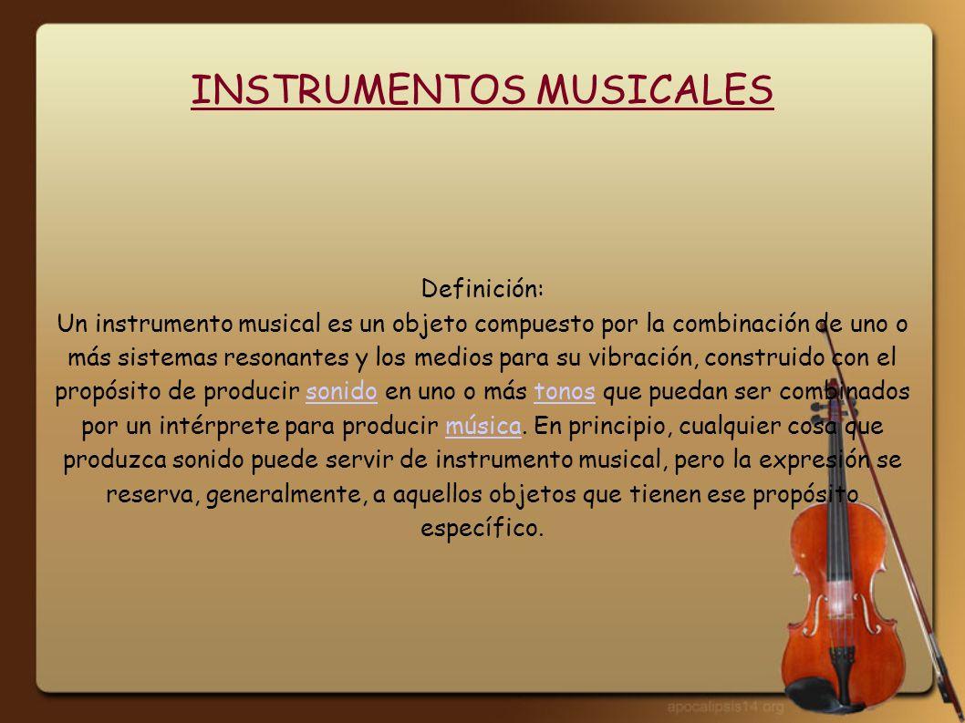 CLASIFICACIÓN DE INSTRUMENTOS MUSICALES AERÓFONOS CORDÓFONOS MEMBRANÓFONOS IDIÓFONOS ELECTRÓFONOS