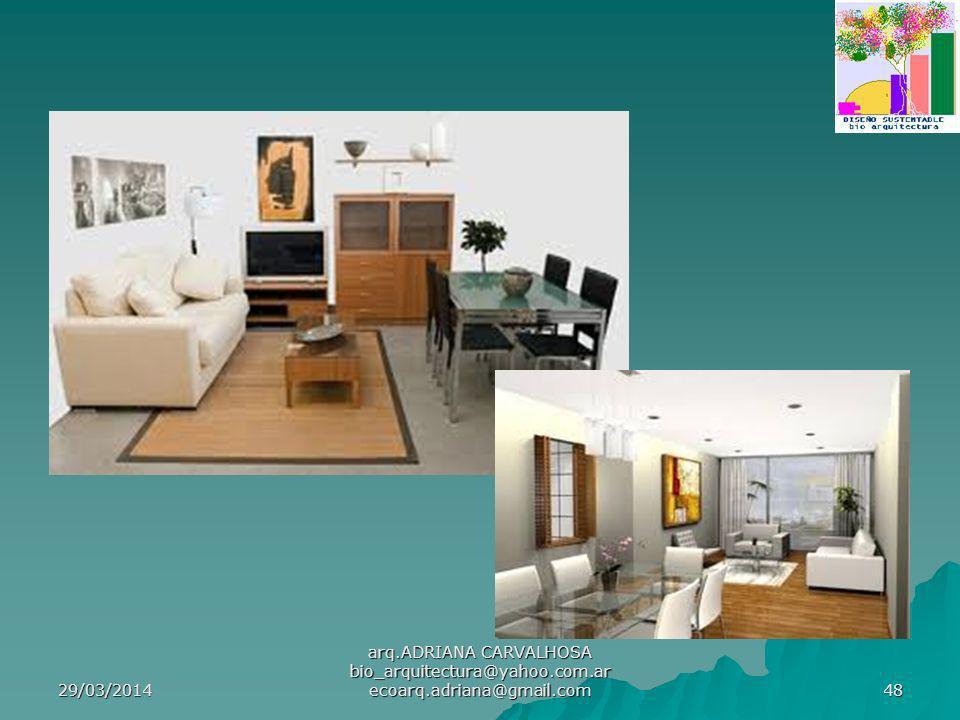 29/03/2014 arq.ADRIANA CARVALHOSA bio_arquitectura@yahoo.com.ar ecoarq.adriana@gmail.com 48