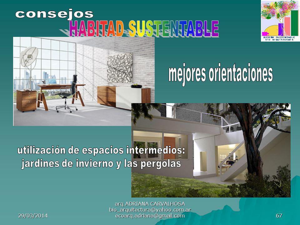 29/03/2014 arq.ADRIANA CARVALHOSA bio_arquitectura@yahoo.com.ar ecoarq.adriana@gmail.com 67
