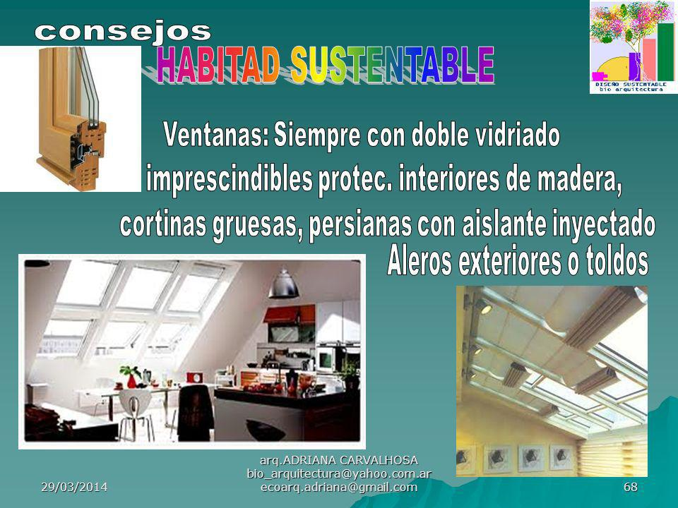 29/03/2014 arq.ADRIANA CARVALHOSA bio_arquitectura@yahoo.com.ar ecoarq.adriana@gmail.com 68