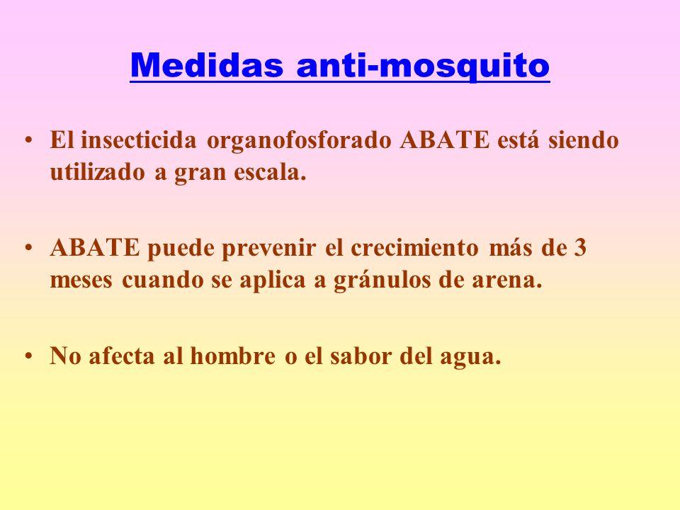 Medidas anti-mosquito El insecticida organofosforado ABATE está siendo utilizado a gran escala.