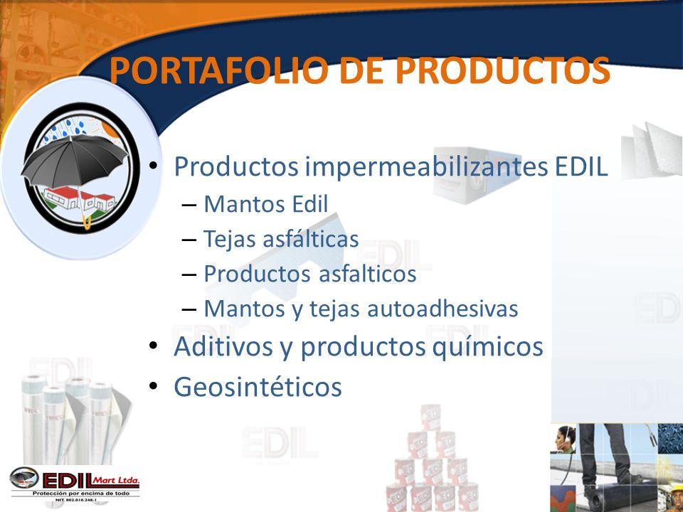PORTAFOLIO DE PRODUCTOS Productos impermeabilizantes EDIL – Mantos Edil – Tejas asfálticas – Productos asfalticos – Mantos y tejas autoadhesivas Aditivos y productos químicos Geosintéticos