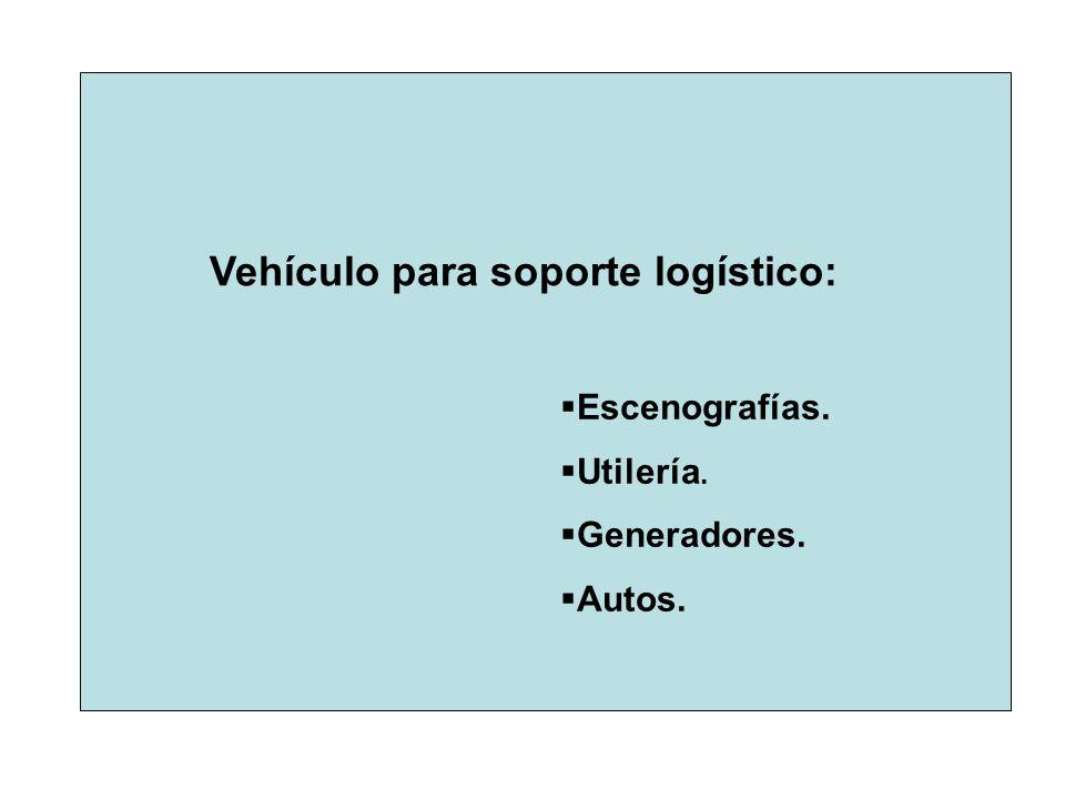 Vehículo para soporte logístico: Escenografías. Utilería. Generadores. Autos.