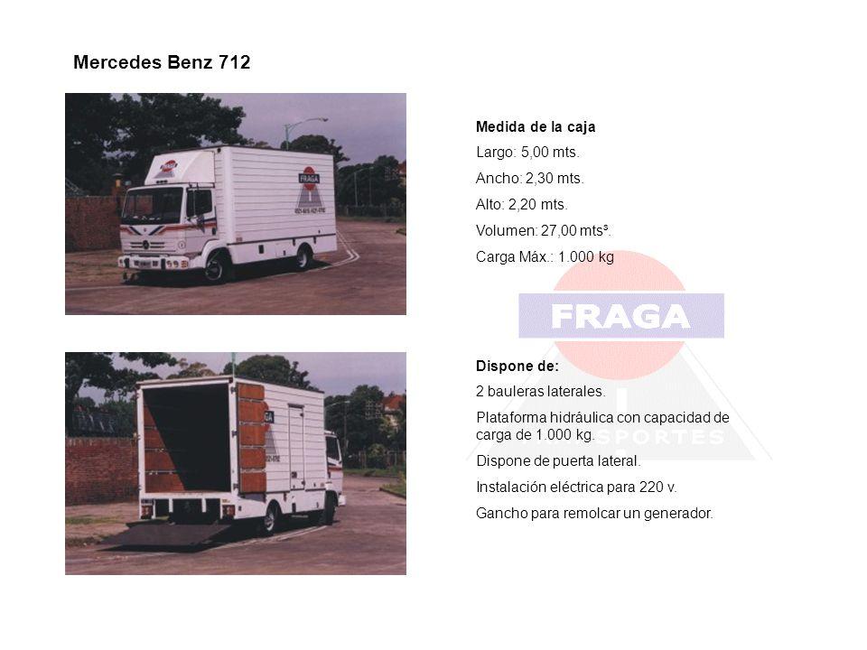 Mercedes Benz 712 Medida de la caja Largo: 5,00 mts. Ancho: 2,30 mts. Alto: 2,20 mts. Volumen: 27,00 mts³. Carga Máx.: 1.000 kg Dispone de: 2 bauleras