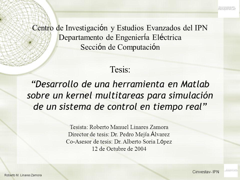 Centro de Investigaci ó n y Estudios Evanzados del IPN Departamento de Engenier í a El é ctrica Secci ó n de Computaci ó n Roberto M. Linares Zamora C