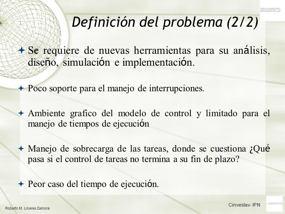 Cinvestav- IPN Roberto M. Linares Zamora Se requiere de nuevas herramientas para su an á lisis, dise ñ o, simulaci ó n e implementaci ó n. Poco soport