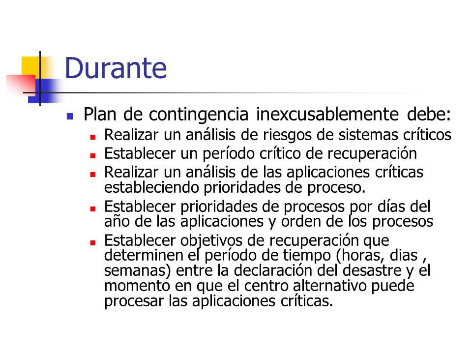Durante Plan de contingencia inexcusablemente debe: Realizar un análisis de riesgos de sistemas críticos Establecer un período crítico de recuperación