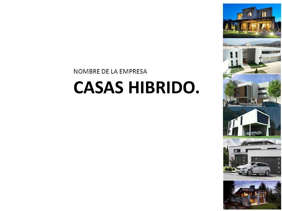 NOMBRE DE LA EMPRESA CASAS HIBRIDO.