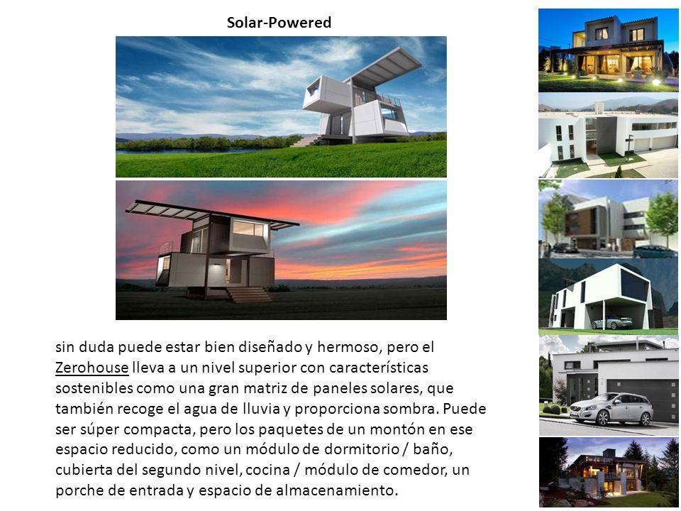 Solar-Powered sin duda puede estar bien diseñado y hermoso, pero el Zerohouse lleva a un nivel superior con características sostenibles como una gran matriz de paneles solares, que también recoge el agua de lluvia y proporciona sombra.