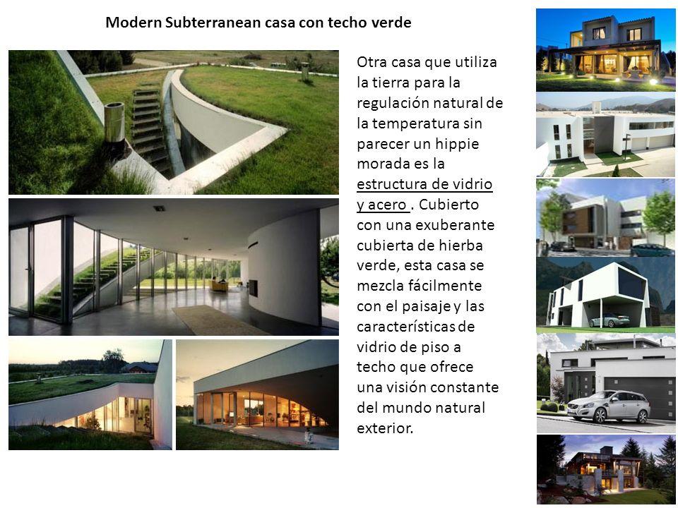 Modern Subterranean casa con techo verde Otra casa que utiliza la tierra para la regulación natural de la temperatura sin parecer un hippie morada es la estructura de vidrio y acero.