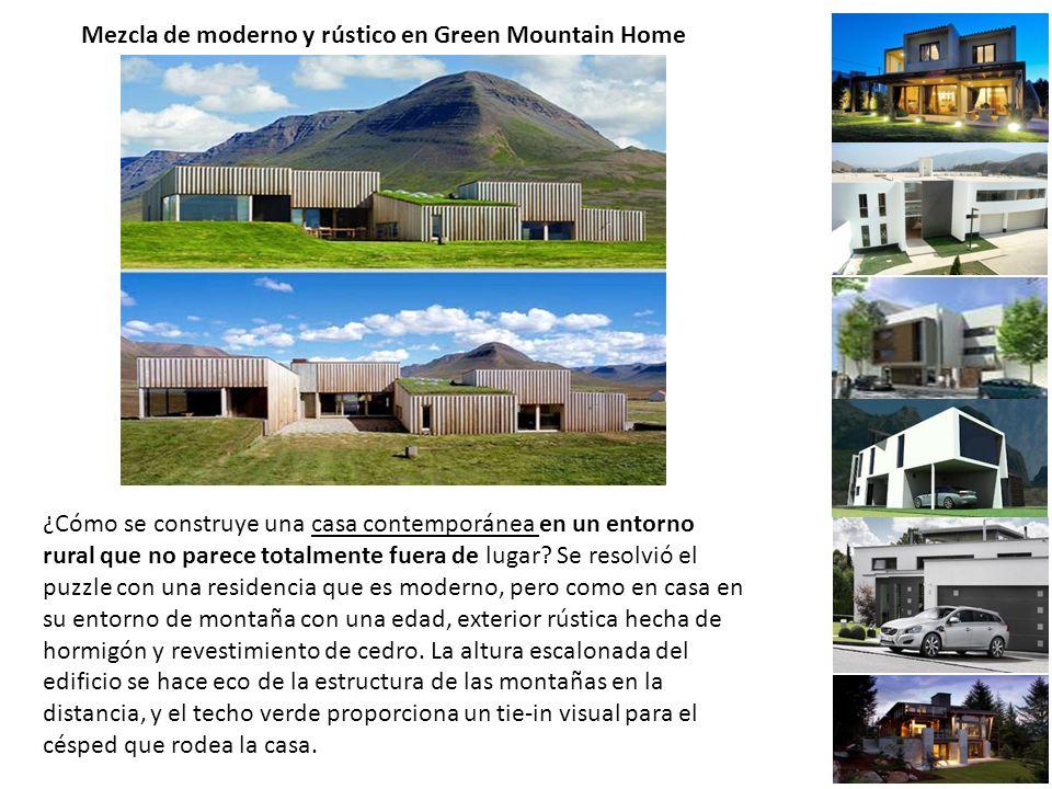 Mezcla de moderno y rústico en Green Mountain Home ¿Cómo se construye una casa contemporánea en un entorno rural que no parece totalmente fuera de lugar.
