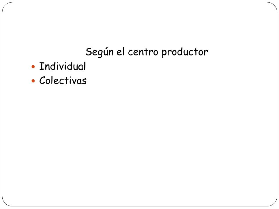 Según el centro productor Individual Colectivas