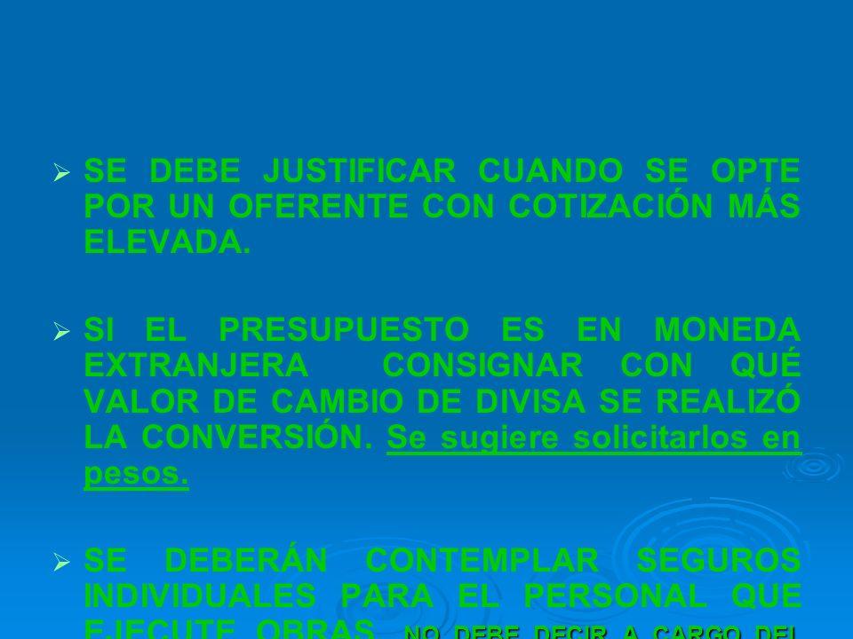 SE DEBE JUSTIFICAR CUANDO SE OPTE POR UN OFERENTE CON COTIZACIÓN MÁS ELEVADA.