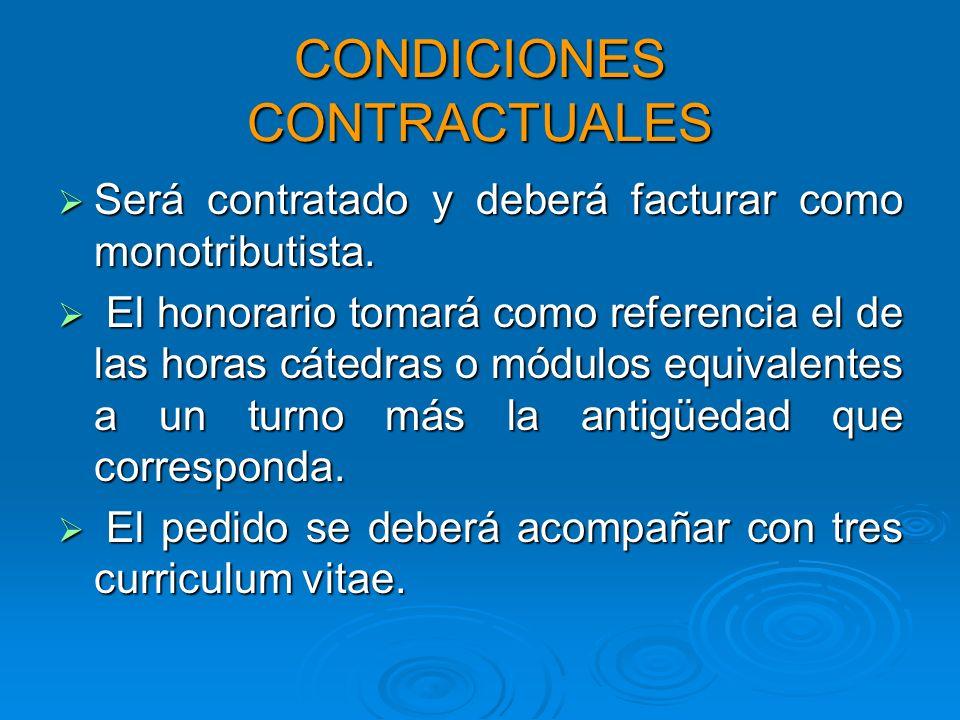 CONDICIONES CONTRACTUALES Será contratado y deberá facturar como monotributista.
