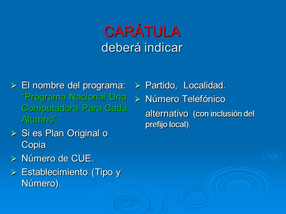 CARÁTULA deberá indicar El nombre del programa: Programa Nacional Una Computadora Para Cada Alumno.