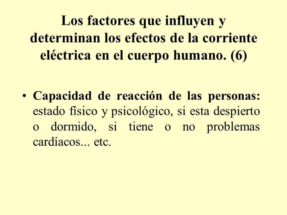 Los factores que influyen y determinan los efectos de la corriente eléctrica en el cuerpo humano. (6) Capacidad de reacción de las personas: estado fí