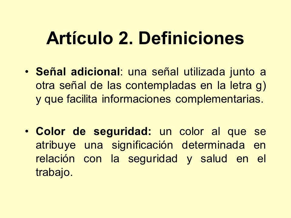 Artículo 2. Definiciones Señal adicional: una señal utilizada junto a otra señal de las contempladas en la letra g) y que facilita informaciones compl