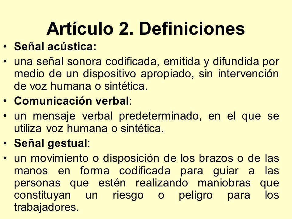 Artículo 2. Definiciones Señal acústica: una señal sonora codificada, emitida y difundida por medio de un dispositivo apropiado, sin intervención de v