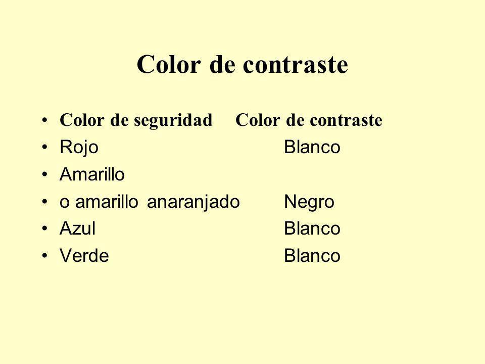 Color de contraste Color de seguridadColor de contraste RojoBlanco Amarillo o amarillo anaranjadoNegro AzulBlanco VerdeBlanco