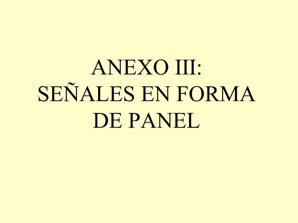 ANEXO III: SEÑALES EN FORMA DE PANEL