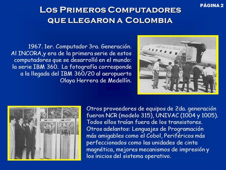 Otros proveedores de equipos de 2da. generación fueron NCR (modelo 315), UNIVAC (1004 y 1005).
