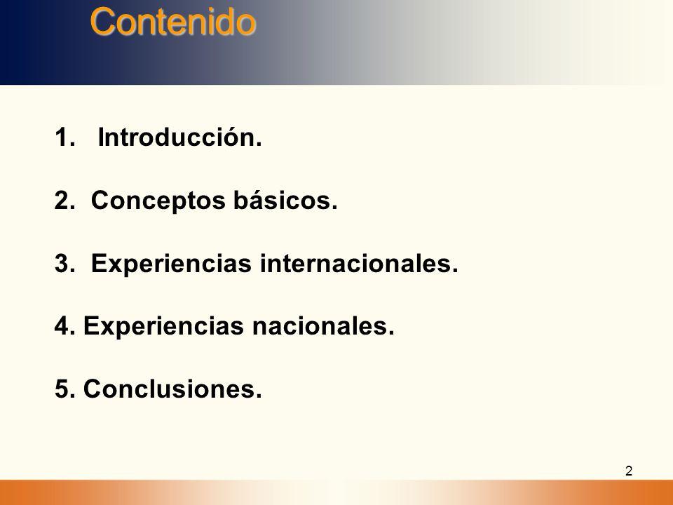 2Contenido 1. Introducción. 2. Conceptos básicos. 3. Experiencias internacionales. 4. Experiencias nacionales. 5. Conclusiones.