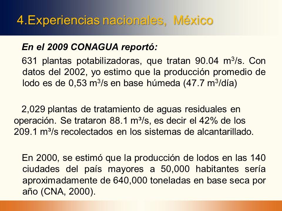 4.Experiencias nacionales, México En el 2009 CONAGUA reportó: 631 plantas potabilizadoras, que tratan 90.04 m 3 /s. Con datos del 2002, yo estimo que