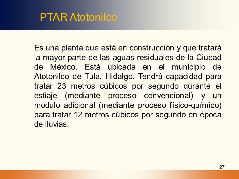 27 Es una planta que está en construcción y que tratará la mayor parte de las aguas residuales de la Ciudad de México. Está ubicada en el municipio de