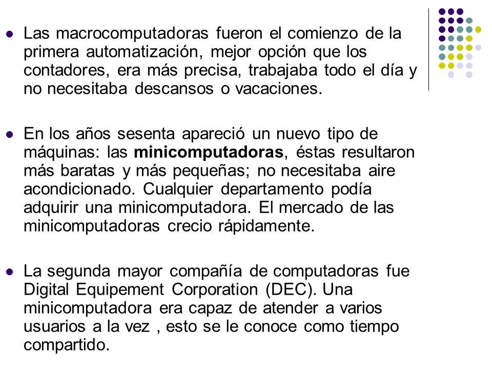 Las macrocomputadoras fueron el comienzo de la primera automatización, mejor opción que los contadores, era más precisa, trabajaba todo el día y no ne