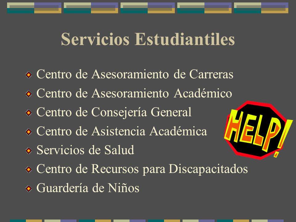 Servicios Estudiantiles Centro de Asesoramiento de Carreras Centro de Asesoramiento Académico Centro de Consejería General Centro de Asistencia Académica Servicios de Salud Centro de Recursos para Discapacitados Guardería de Niños