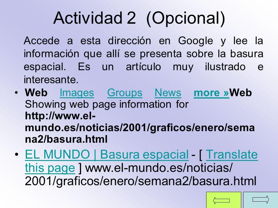 Actividad 2 (Opcional) Web Images Groups News more »Web Showing web page information for http://www.el- mundo.es/noticias/2001/graficos/enero/sema na2