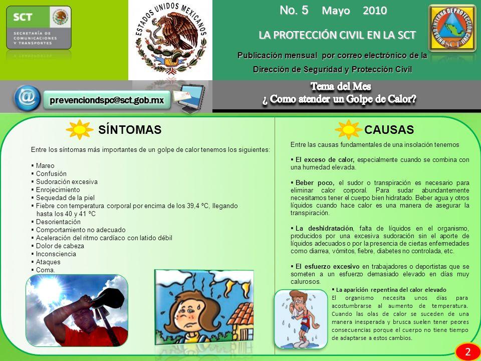 Publicación mensual por correo electrónico de la Dirección de Seguridad y Protección Civil 2 2 SÍNTOMAS Entre los síntomas más importantes de un golpe