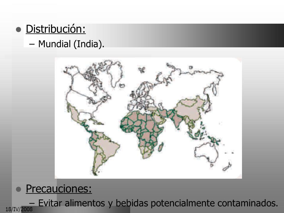 18/IV/2008 Distribución: –Mundial (India). Precauciones: –Evitar alimentos y bebidas potencialmente contaminados.