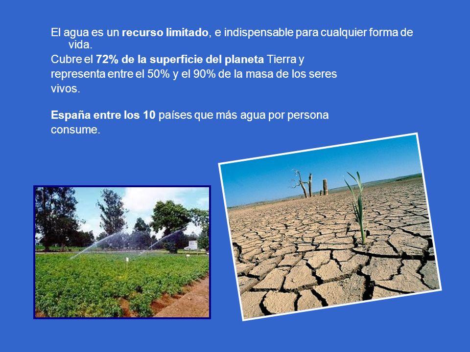 El agua es un recurso limitado, e indispensable para cualquier forma de vida. Cubre el 72% de la superficie del planeta Tierra y representa entre el 5