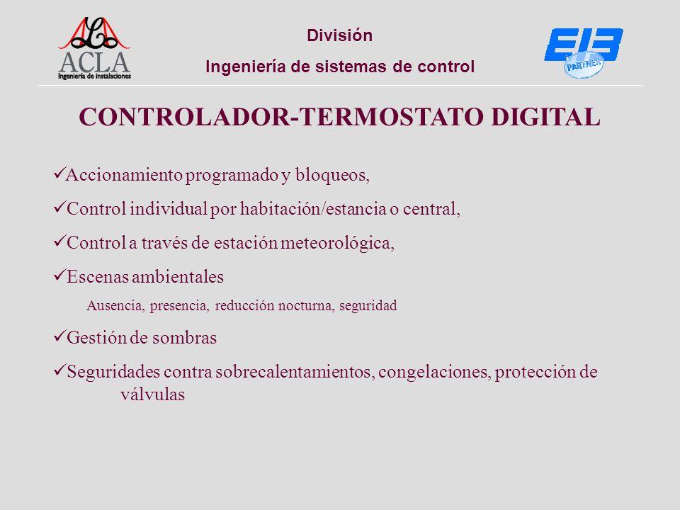 División Ingeniería de sistemas de control Accionamiento programado y bloqueos, Control individual por habitación/estancia o central, Control a través