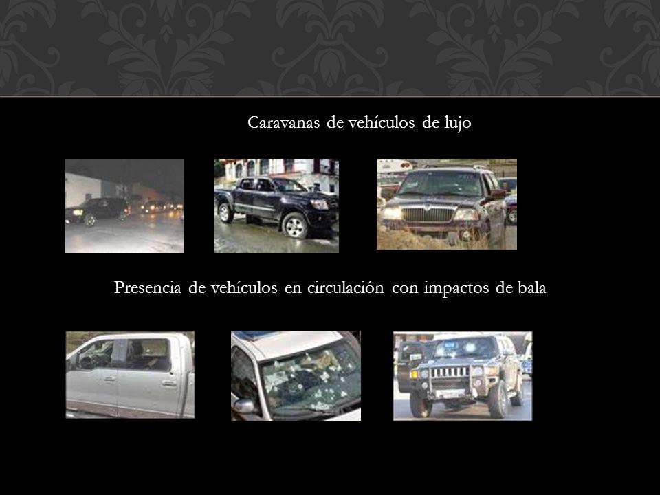 Caravanas de vehículos de lujo Presencia de vehículos en circulación con impactos de bala