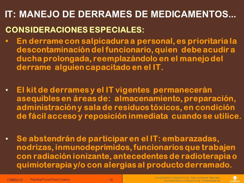 16 CODELCO Copyrights © 2010 CODELCO-CHILE. Todos los Derechos Reservados. Copyrights © 2009 by CODELCO-CHILE. All Rights Reserved. IT: MANEJO DE DERR