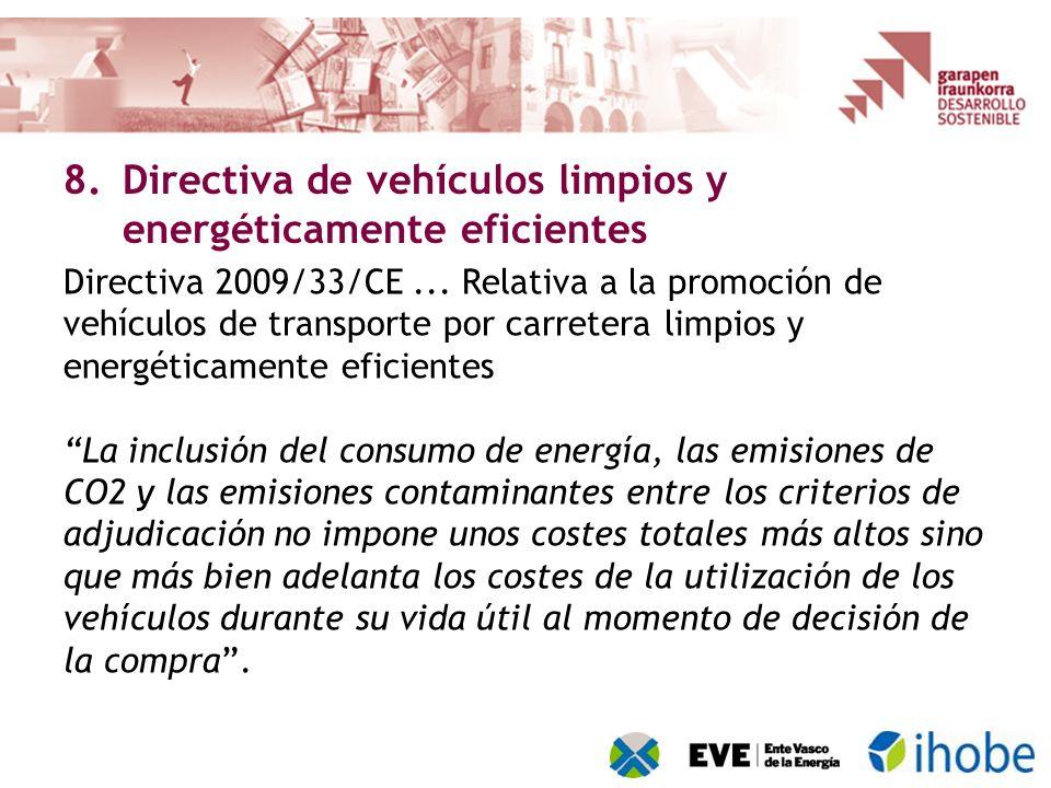 Directiva 2009/33/CE... Relativa a la promoción de vehículos de transporte por carretera limpios y energéticamente eficientes La inclusión del consumo